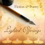 Lighted Offerings: Fiction & Poetry
